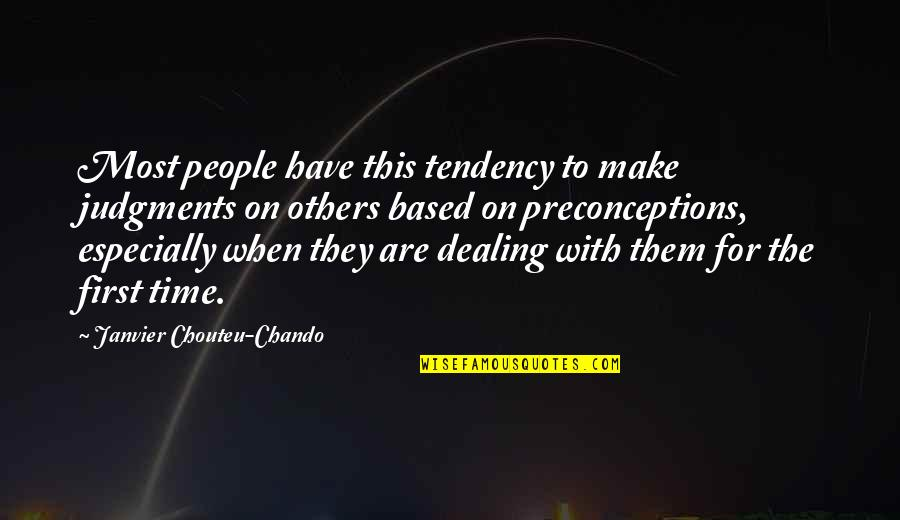 First Time Friendship Quotes By Janvier Chouteu-Chando: Most people have this tendency to make judgments