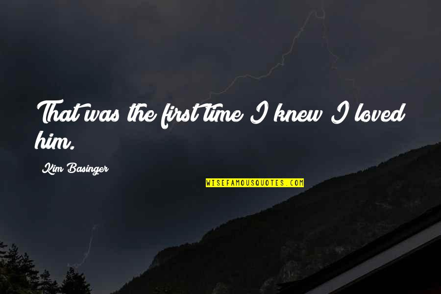 First Time Friendship Quotes By Kim Basinger: That was the first time I knew I