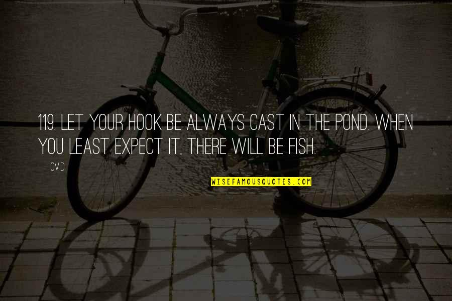 Fish Hook Quotes By Ovid: 119. Let your hook be always cast in