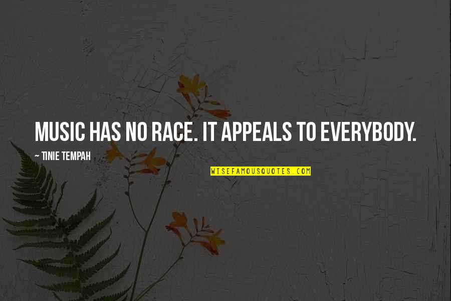 Fishermen And Death Quotes By Tinie Tempah: Music has no race. It appeals to everybody.