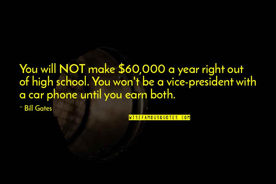 Fit And Fabulous Quotes By Bill Gates: You will NOT make $60,000 a year right
