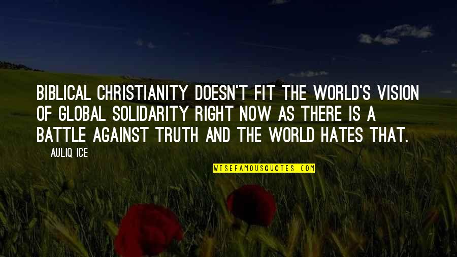Fit Life Quotes By Auliq Ice: Biblical Christianity doesn't fit the world's vision of