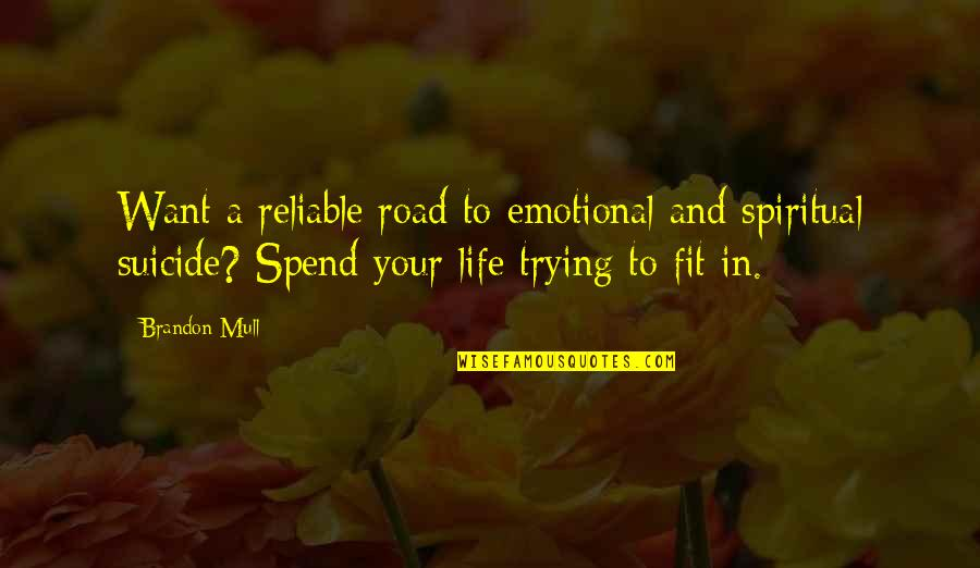 Fit Life Quotes By Brandon Mull: Want a reliable road to emotional and spiritual