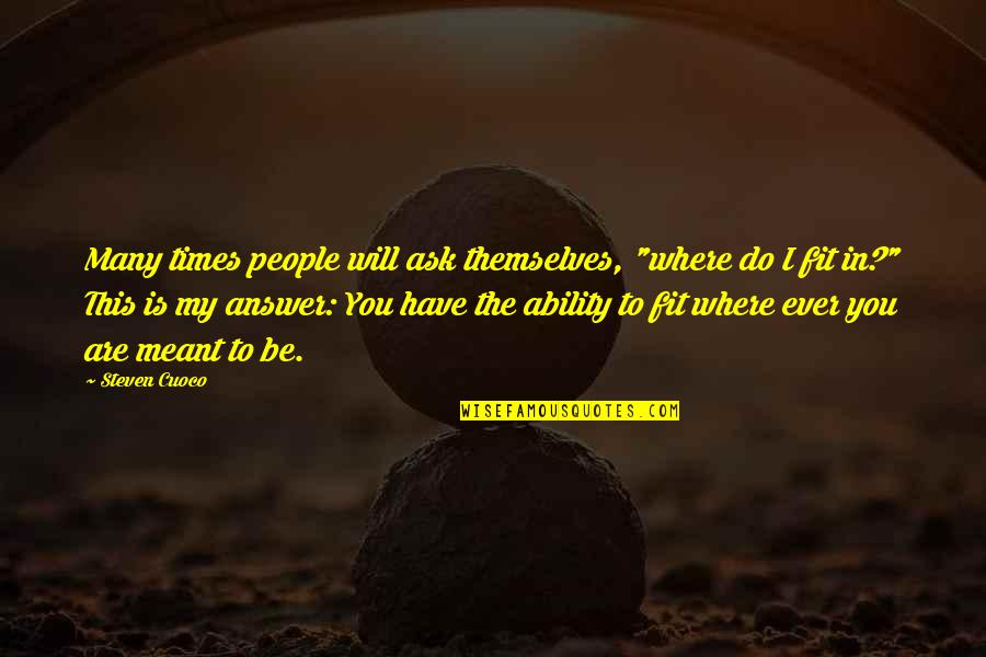 """Fit Life Quotes By Steven Cuoco: Many times people will ask themselves, """"where do"""