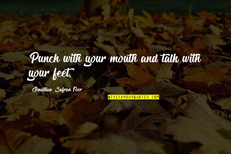 Fitness Clothing Quotes By Jonathan Safran Foer: Punch with your mouth and talk with your