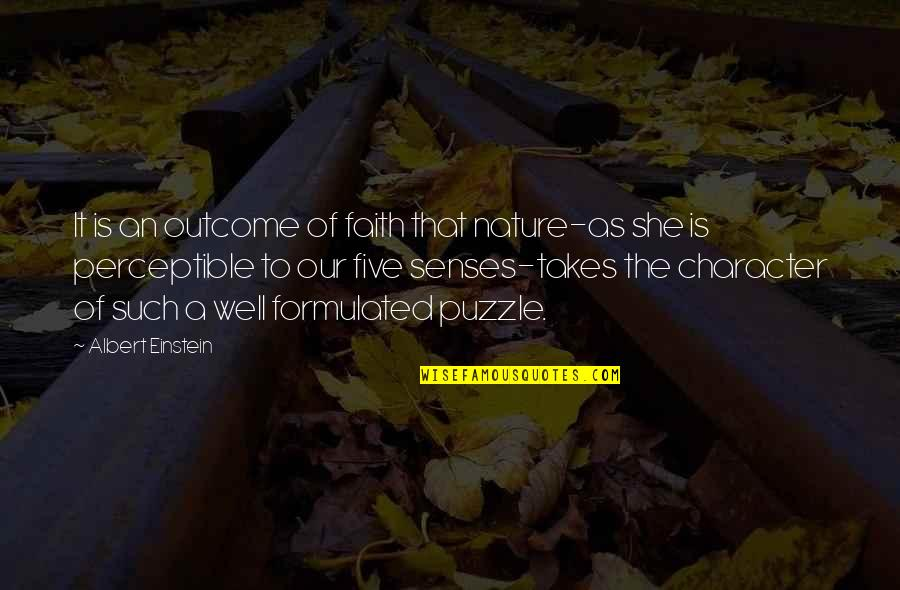 Five Senses Quotes By Albert Einstein: It is an outcome of faith that nature-as