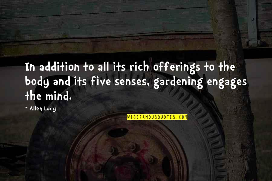 Five Senses Quotes By Allen Lacy: In addition to all its rich offerings to