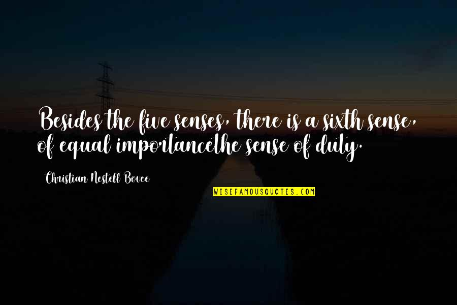 Five Senses Quotes By Christian Nestell Bovee: Besides the five senses, there is a sixth