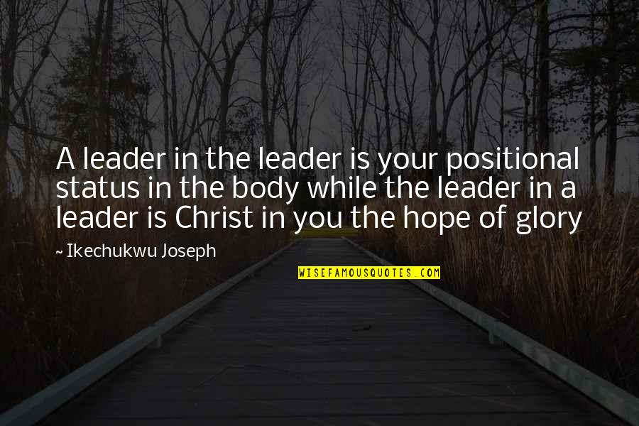 Fixer Upper Hgtv Quotes By Ikechukwu Joseph: A leader in the leader is your positional