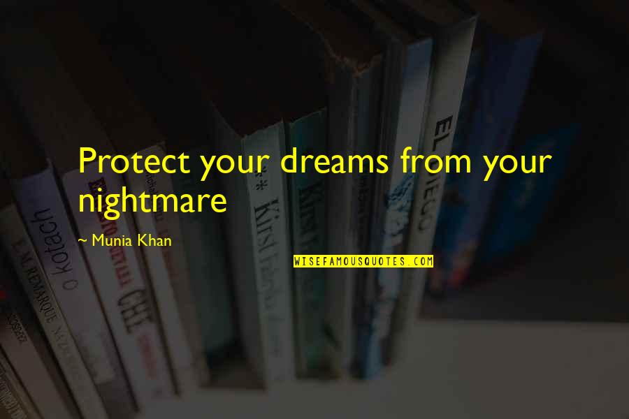 Fixer Upper Hgtv Quotes By Munia Khan: Protect your dreams from your nightmare