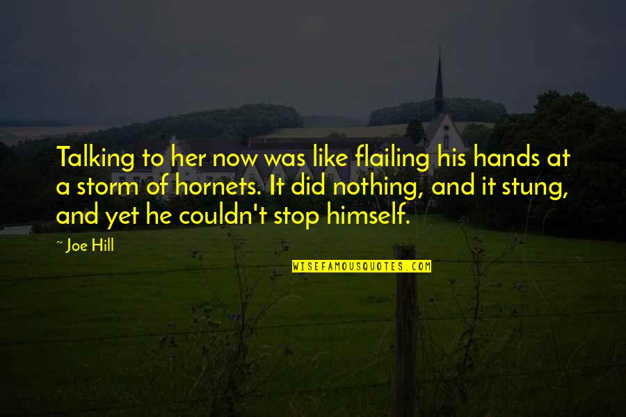 Flailing Quotes By Joe Hill: Talking to her now was like flailing his