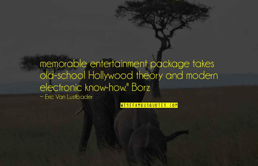 Flambards Quotes By Eric Van Lustbader: memorable entertainment package takes old-school Hollywood theory and