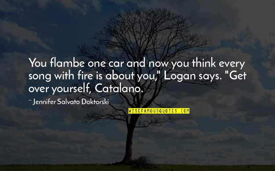 Flambe Quotes By Jennifer Salvato Doktorski: You flambe one car and now you think