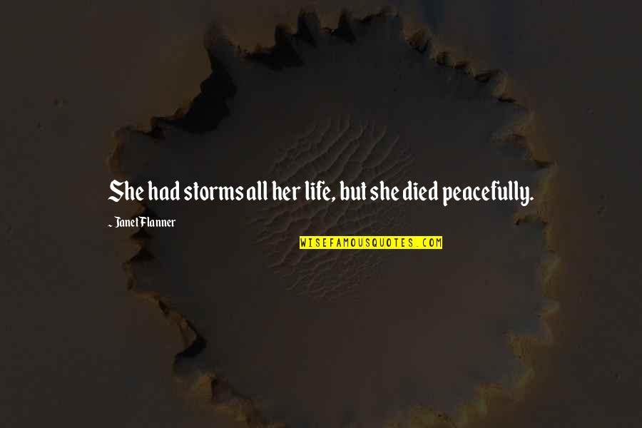 Flanner Quotes By Janet Flanner: She had storms all her life, but she