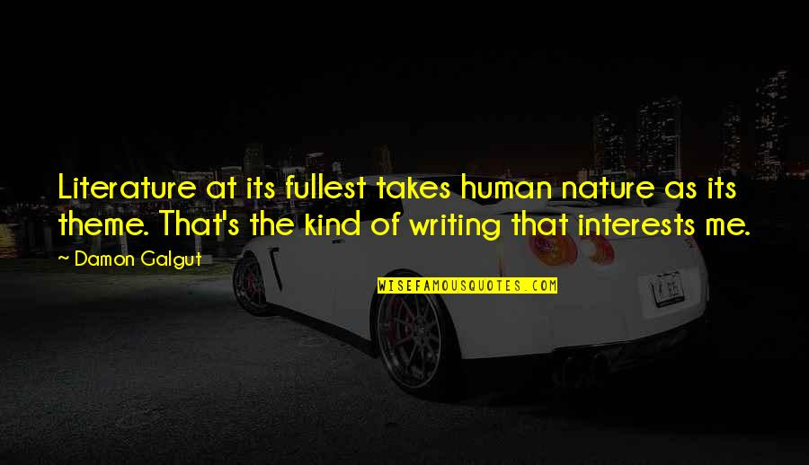 Flash Drive Quotes By Damon Galgut: Literature at its fullest takes human nature as