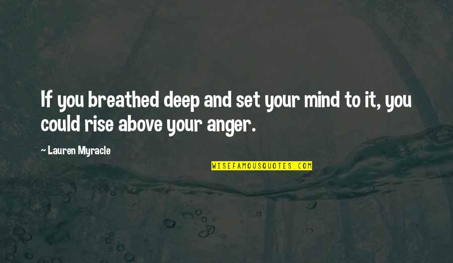 Flash Drive Quotes By Lauren Myracle: If you breathed deep and set your mind