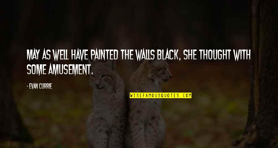 Flashdance Quotes By Evan Currie: May as well have painted the walls black,