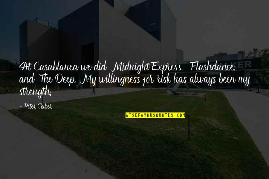 Flashdance Quotes By Peter Guber: At Casablanca we did 'Midnight Express,' 'Flashdance,' and