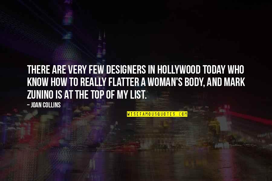 Flatter Quotes By Joan Collins: There are very few designers in Hollywood today