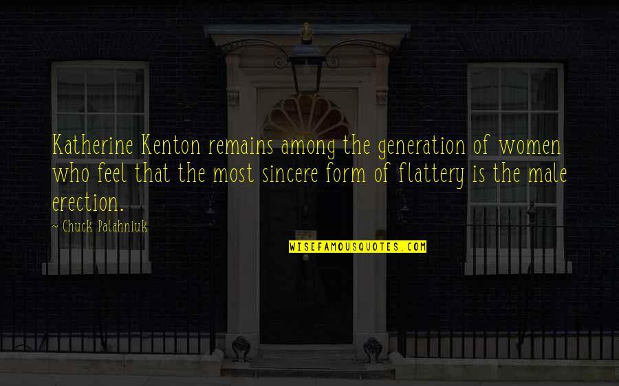 Flattery Quotes By Chuck Palahniuk: Katherine Kenton remains among the generation of women