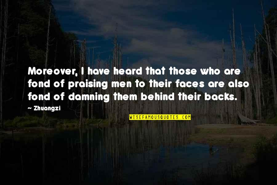 Flattery Quotes By Zhuangzi: Moreover, I have heard that those who are