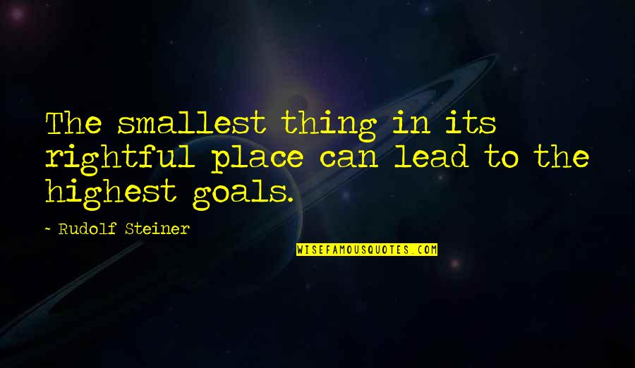 Flawless 1999 Movie Quotes By Rudolf Steiner: The smallest thing in its rightful place can