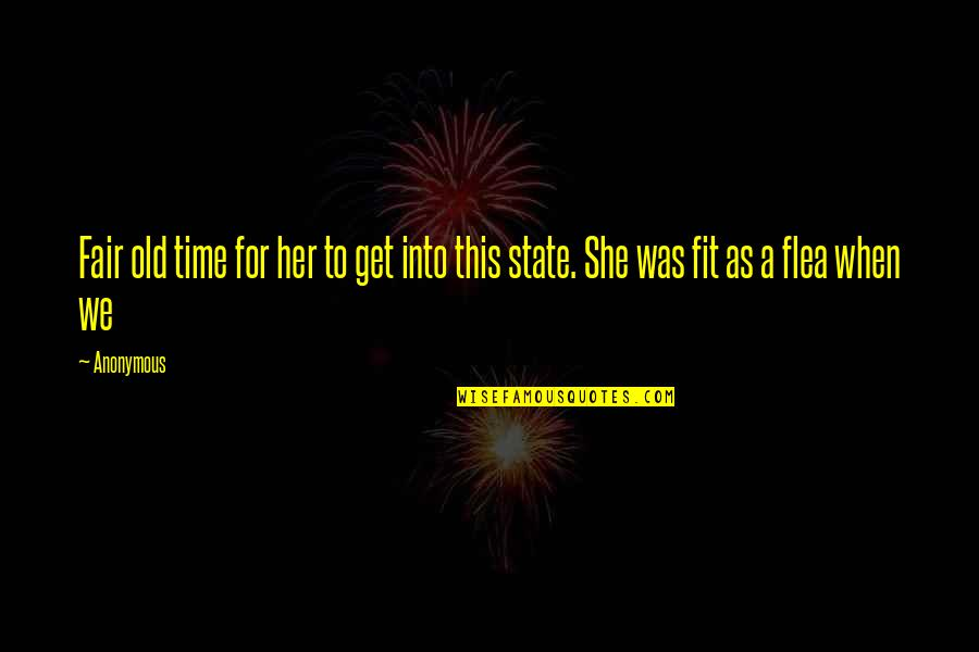 Flea Quotes By Anonymous: Fair old time for her to get into