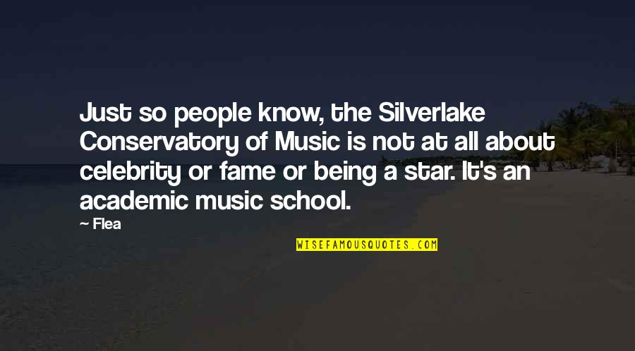 Flea Quotes By Flea: Just so people know, the Silverlake Conservatory of