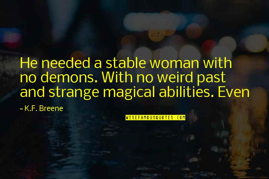 Flexible Schedule Quotes By K.F. Breene: He needed a stable woman with no demons.