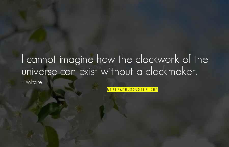Flexors Quotes By Voltaire: I cannot imagine how the clockwork of the