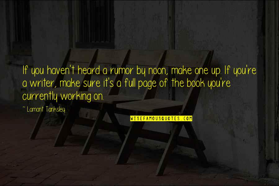 Flickr Love Quotes By Lamont Tanksley: If you haven't heard a rumor by noon,