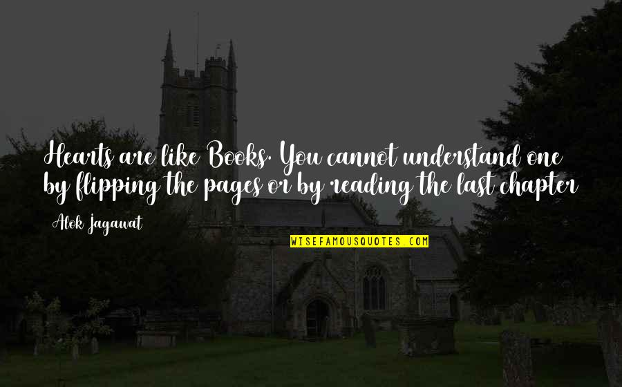 Flipping Out Quotes By Alok Jagawat: Hearts are like Books. You cannot understand one