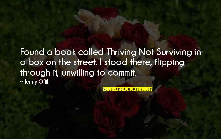 Flipping Out Quotes By Jenny Offill: Found a book called Thriving Not Surviving in