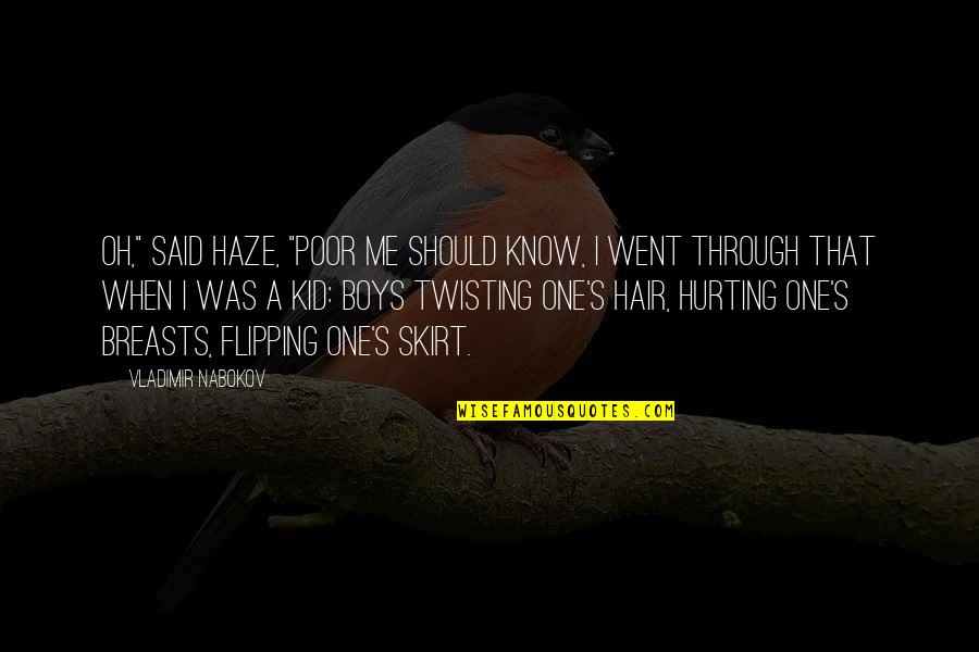 """Flipping Out Quotes By Vladimir Nabokov: Oh,"""" said Haze, """"poor me should know, I"""