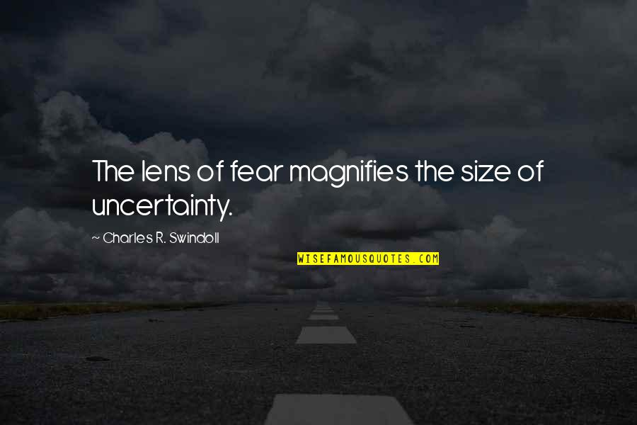 Flood Warning Quotes By Charles R. Swindoll: The lens of fear magnifies the size of