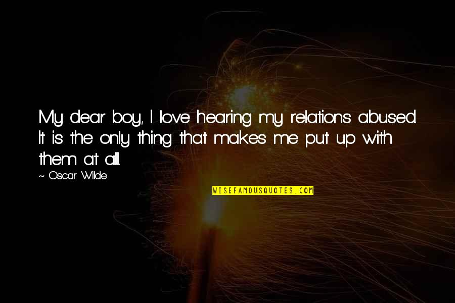 Floreted Quotes By Oscar Wilde: My dear boy, I love hearing my relations