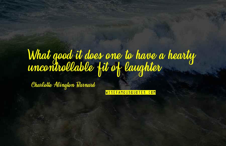Flourless Quotes By Charlotte Alington Barnard: What good it does one to have a