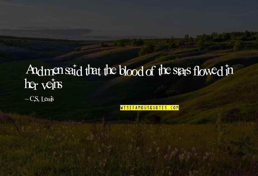 Flowed Quotes By C.S. Lewis: And men said that the blood of the