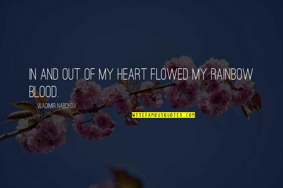 Flowed Quotes By Vladimir Nabokov: In and out of my heart flowed my