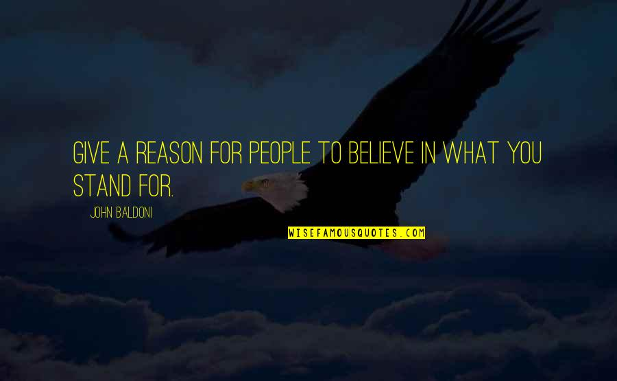 Floweriest Quotes By John Baldoni: give a reason for people to believe in