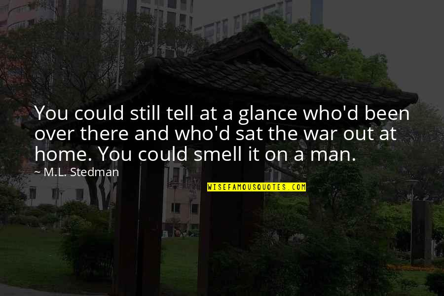 Flowers And Memories Quotes By M.L. Stedman: You could still tell at a glance who'd