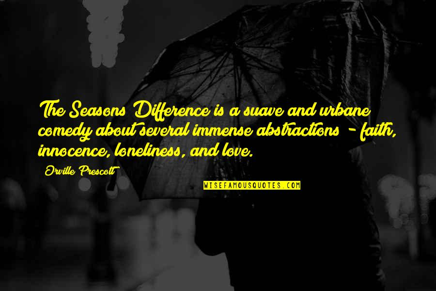 Flowers And Memories Quotes By Orville Prescott: The Seasons Difference is a suave and urbane