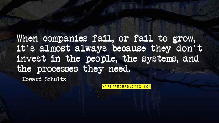 Flowers For Algernon Love Quotes By Howard Schultz: When companies fail, or fail to grow, it's