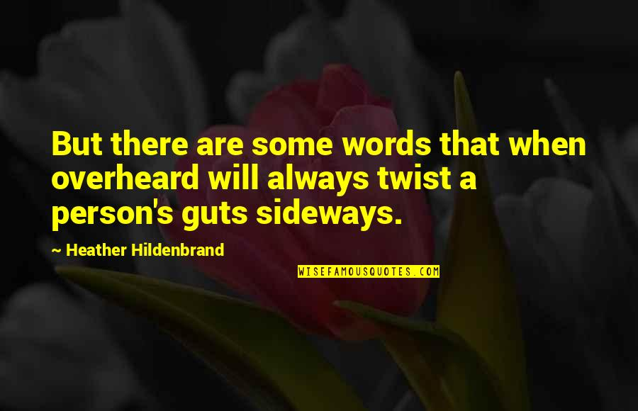 Floyd Mcclung Quotes By Heather Hildenbrand: But there are some words that when overheard