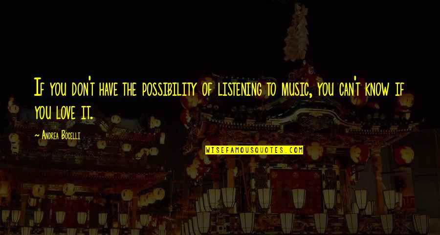 Fluxes Quotes By Andrea Bocelli: If you don't have the possibility of listening