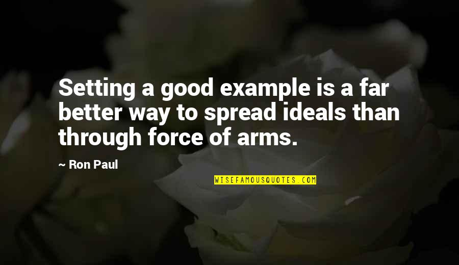 Fm 2030 Quotes By Ron Paul: Setting a good example is a far better