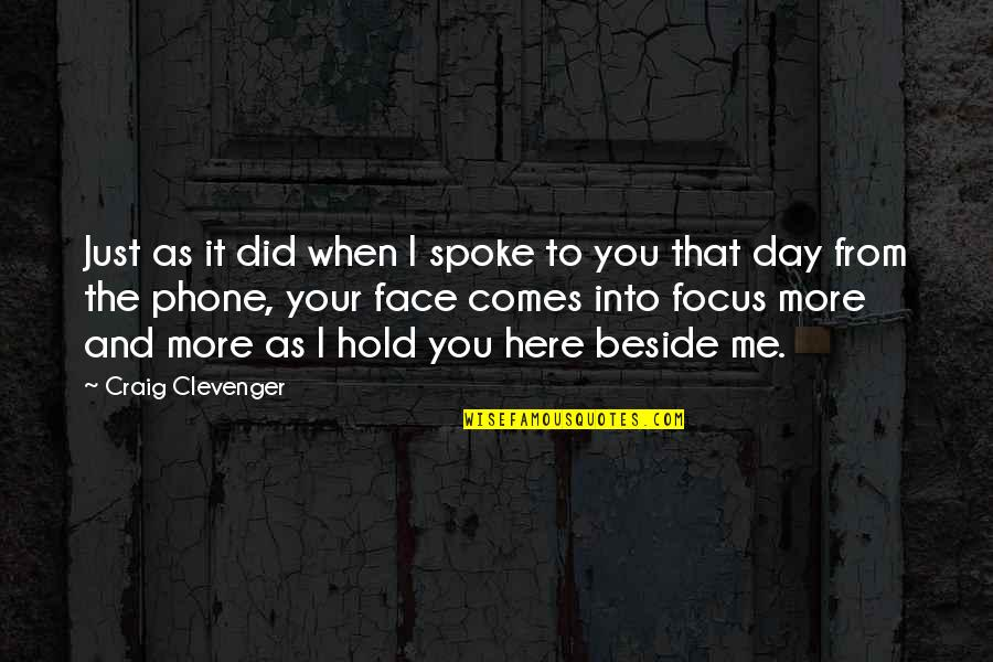 Focus On The Here And Now Quotes By Craig Clevenger: Just as it did when I spoke to