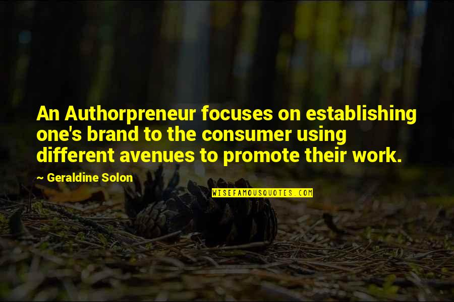 Focuses Quotes By Geraldine Solon: An Authorpreneur focuses on establishing one's brand to