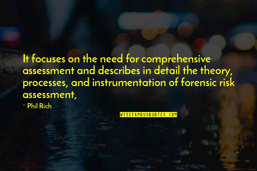 Focuses Quotes By Phil Rich: It focuses on the need for comprehensive assessment