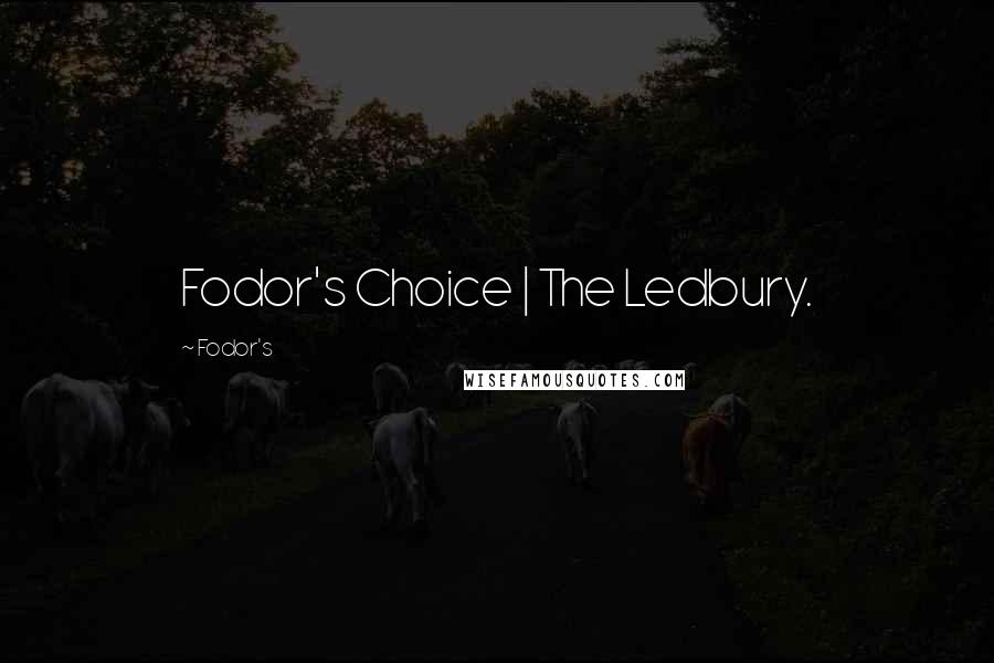 Fodor's quotes: Fodor's Choice | The Ledbury.